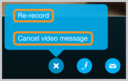 The options to re-record or cancel the recorded video message.